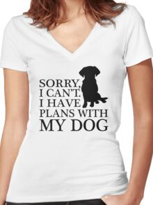 Sorry, I Can't. I Have Plans With My Dog. Labrador T-shirt Women's Fitted V-Neck T-Shirt