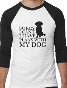 Sorry, I Can't. I Have Plans With My Dog. Labrador T-shirt Men's Baseball ¾ T-Shirt