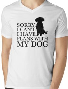 Sorry, I Can't. I Have Plans With My Dog. Labrador T-shirt Mens V-Neck T-Shirt