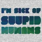 Stupid Humans by angeliana
