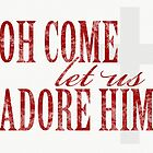Oh Come Let Us Adore Him - Holiday - Christmas - Card by red addiction
