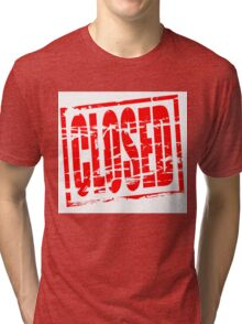Closed red rubber stamp effect Tri-blend T-Shirt
