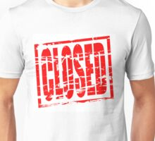Closed red rubber stamp effect Unisex T-Shirt