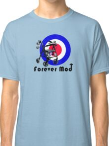 Forever Mod ! Classic T-Shirt