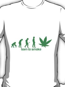 Born to smoke T-Shirt