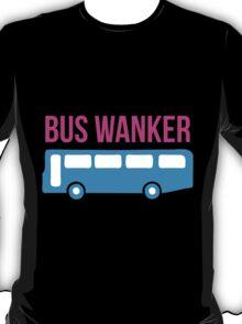 Bus Wanker T-Shirt