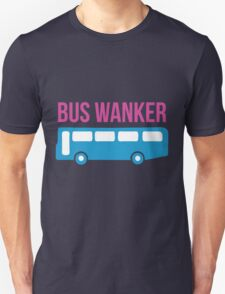 Bus Wanker Unisex T-Shirt