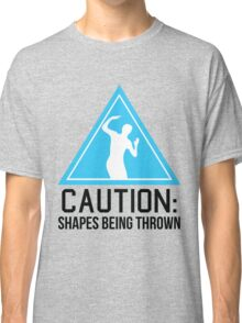 Caution: shapes being thrown Classic T-Shirt