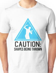 Caution: shapes being thrown Unisex T-Shirt