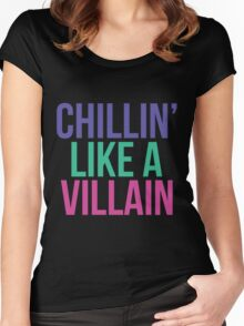 Chillin like a villain Women's Fitted Scoop T-Shirt