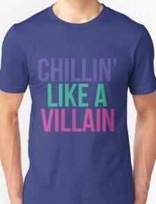 Chillin like a villain Unisex T-Shirt