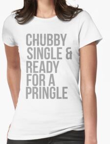 Chubby, single and ready for a pringle T-Shirt