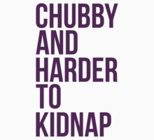 Chubby and harder to kidnap by MegaLawlz