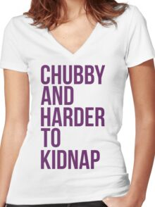 Chubby and harder to kidnap Women's Fitted V-Neck T-Shirt