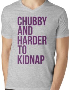 Chubby and harder to kidnap Mens V-Neck T-Shirt