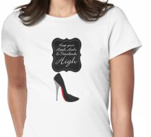 Keep your Head, Heels and Standards High Womens Fitted T-Shirt