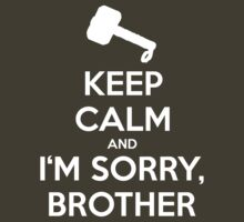KEEP CALM and I'm sorry, brother by Golubaja
