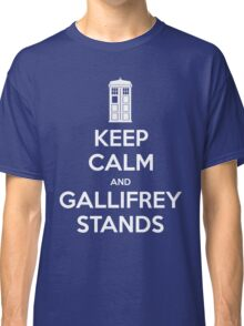 KEEP CALM and Gallifrey stands Classic T-Shirt