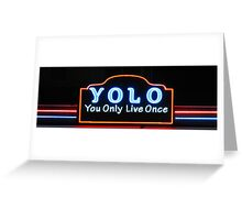 YOLO You Only Live Once  Greeting Card