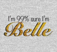 Im 99% Sure Im Belle by hboyce12