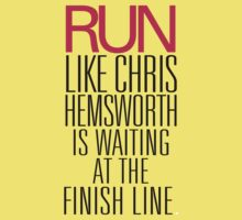 Run like Chris Hemsworth is waiting at the finish line Kids Clothes
