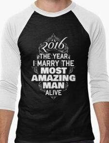 2016 The Year I Marry The Most Amazing Man Alive T-Shirt