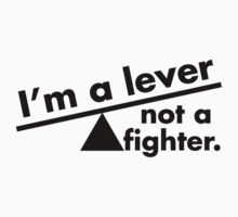 I'm a lever not a fighter.  One Piece - Short Sleeve