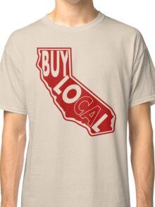 Buy Local Ca Classic T-Shirt