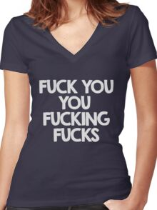 Fuck you, you fucking fucks Women's Fitted V-Neck T-Shirt
