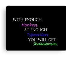 With Enough Monkeys at Enough Typewriters Canvas Print
