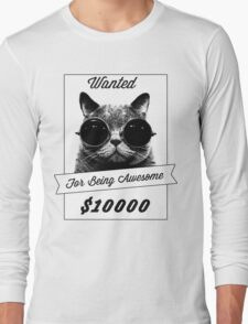 Wanted for Awesome Long Sleeve T-Shirt