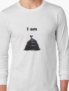 I Am Trash Long Sleeve T-Shirt