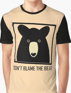 DON'T BLAME THE BLACK BEAR Graphic T-Shirt