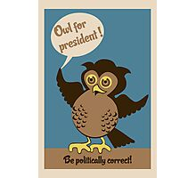 Owl for president - poster Photographic Print