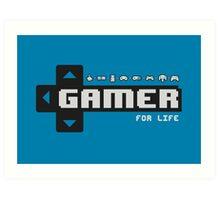 Gamer For Life! Art Print
