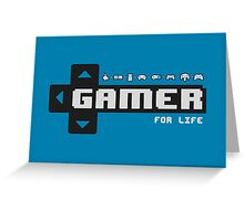 Gamer For Life! Greeting Card