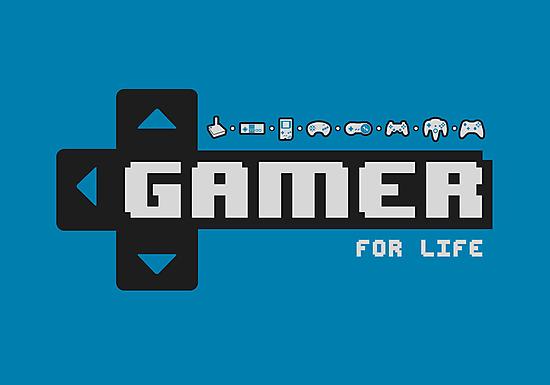 Gamer For Life! by thehookshot
