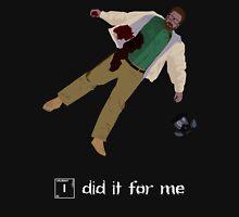 Dead Walt - I did it for me Unisex T-Shirt