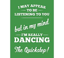 Dancing The Quickstep! Photographic Print