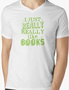 I just REALLY REALLY like books Mens V-Neck T-Shirt