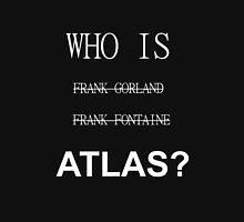 WHO IS ATLAS? Unisex T-Shirt
