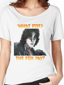What does the fox say? Eric Carr Women's Relaxed Fit T-Shirt