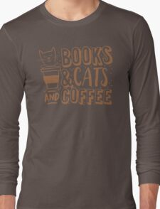 BOOKS and CATS and COFFEE Long Sleeve T-Shirt