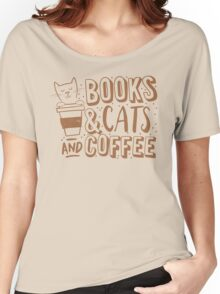 BOOKS and CATS and COFFEE Women's Relaxed Fit T-Shirt