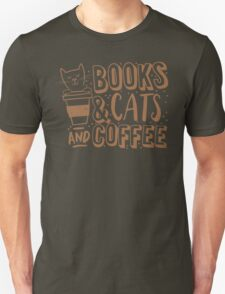BOOKS and CATS and COFFEE Unisex T-Shirt
