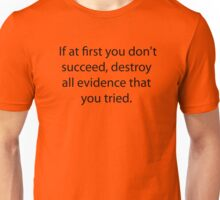 If at first you Don't succeed  Unisex T-Shirt
