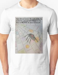 Man Did Not Weave the Web of Life Unisex T-Shirt