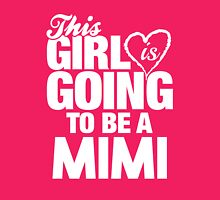 This Girl Is Going To Be A Mimi Womens Fitted T-Shirt