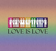 Love is Love - LGBT Equality by LiveLoudGraphic