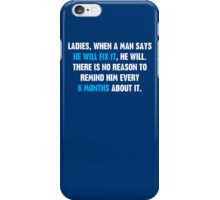 Ladies, When A Man Says iPhone Case/Skin